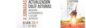 """II Jornadas COLEF Asturias. """"Iniciación, Entrenamiento y Gestión Deportiva"""""""