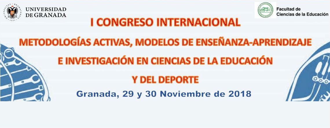 I Congreso Internacional metodologías activas, modelos de enseñanza-aprendizaje e investigación en CC Educación y del Deporte